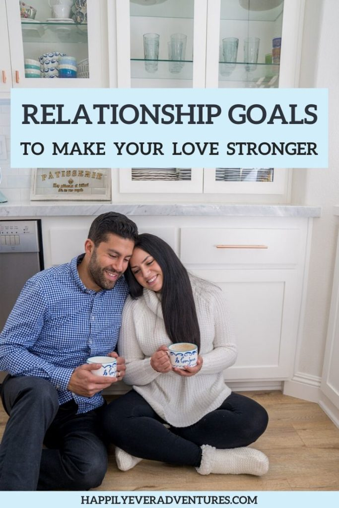 List of relationship goals to make your love stronger